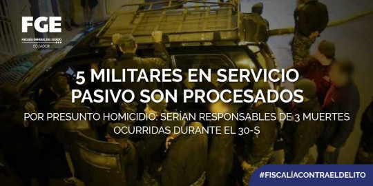 Fiscalía procesa a cinco exmilitares por presunto homicidio en 30S de Ecuador / Cortesía de la Fiscalia de Ecuador